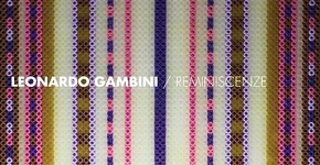LEONARDO GAMBINI / REMINISCENZE